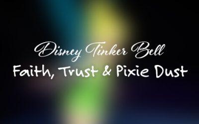 Disney Tinker Bell: Faith, Trust & Pixie Dust