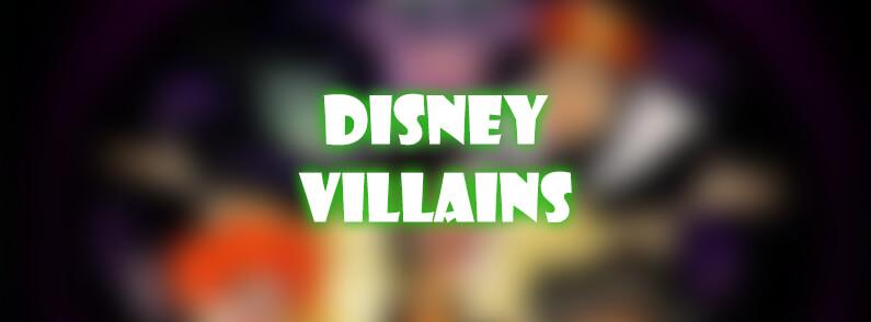 Disney Villains: All the Rage!